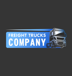 truck cargo freight company logo template vector image