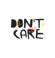 dont care hand drawn ink brush calligraphy vector image