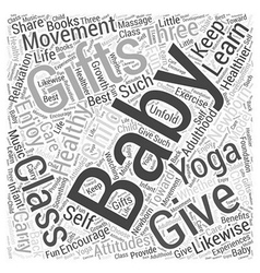 Three newborn gifts that keep giving Word Cloud vector image