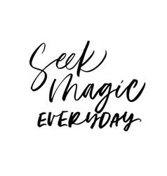 Seek magic everyday ink pen calligraphy vector