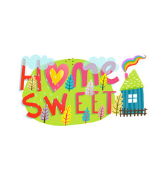 home sweet home lettering hand drawn sign vector image vector image