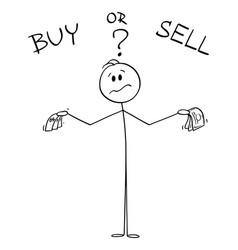 buy or sell businessman or investor is thinking vector image