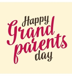 Happy grandparents day Hand drawn lettering vector image