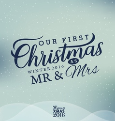 Our first christmas as mr and mrs christmas design vector