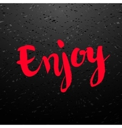 Enjoy calligraphic poster vector image vector image