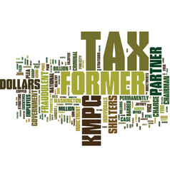 Fraudulent tax shelters kmpg goes down hard text vector