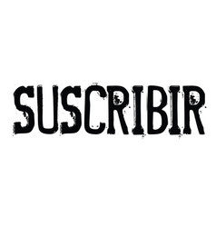 Subscribe stamp in spanish vector