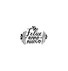hand brush lettering happy new year on italian vector image vector image