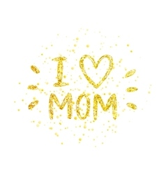 I love mom - golden letter with heart vector image