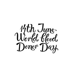 14th june world blood donor day handwritten vector image