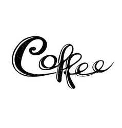 Coffee lettering hand drawn modern calligraphy vector