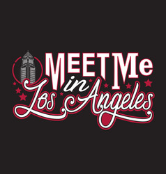 los angeles quotes and slogan good for print meet vector image