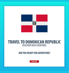 Travel to dominican republic discover and explore vector