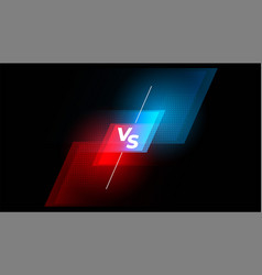 Versus vs battle screen red and blue background vector