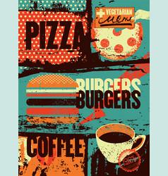 vintage grunge poster for cafe bistro pizzeria vector image