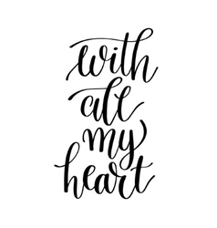 With all my heart black and white hand written vector