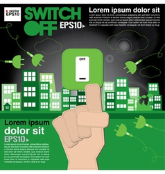 Switch off sustainable development concept EPS10 vector image vector image