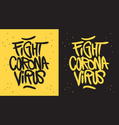 Fight coronavirus motivational slogan hand drawn vector