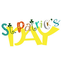 Happy st patricks day funny lettering text vector
