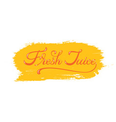 lettering fresh juice with highlights vector image