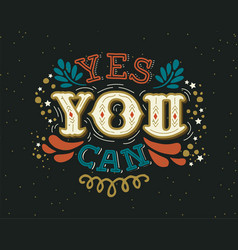 yes you can motivation lettering quote concept vector image