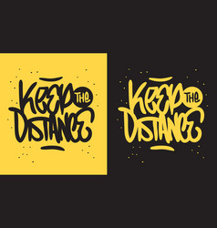 Keep the distance motivational slogan hand drawn vector