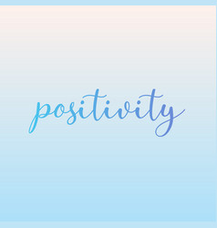 Positivity motivational quotes positive vibes vector