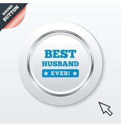 Best husband ever sign icon Award symbol vector