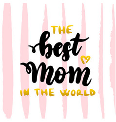 best mom in world handwritten postcard vector image