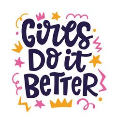 Girls do it better feminism quote slogan vector