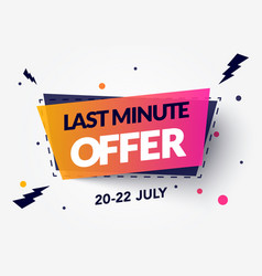 modern last minute offer label with cool 3d effect vector image