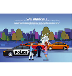 Car accident on road drivers with police standing vector
