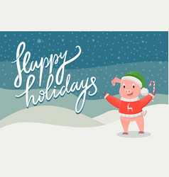 happy holidays postcard with piggy 2019 vector image