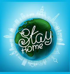 stay home with earth and city landscape vector image