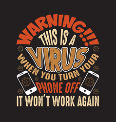Virus quotes and slogan good for print warning vector