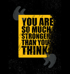 You are so much stronger than you think inspiring vector
