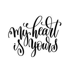 My heart is yours - hand lettering romantic quote vector