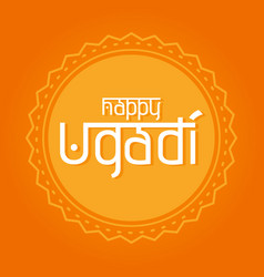Happy ugadi handwritten lettering new years day vector