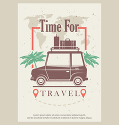 Time for travel retro grunge poster design vector