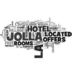 best hotels in la jolla text word cloud concept vector image
