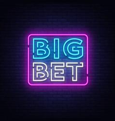 Big bet neon sign light banner bright vector