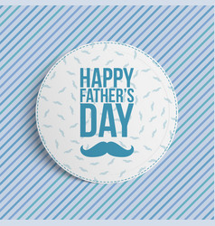 Happy fathers day circle banner vector
