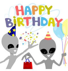 Happy birthday wish and extraterrestrial aliens vector