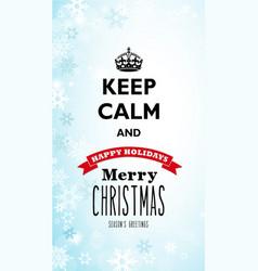 traditional keep calm and merry christmas vector image