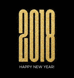 2018 happy new year numbers golden glitter design vector image vector image