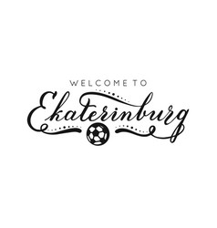 ekaterinburg handwritten lettering inscription vector image