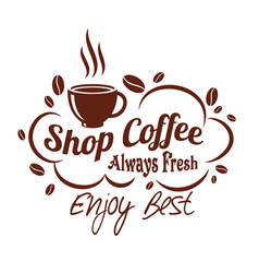 icon coffee cup or bean for coffeeshop vector image