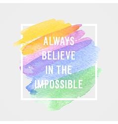 always believe in impossible vector image