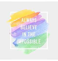Always believe in the impossible vector
