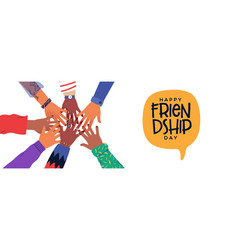 Friendship day banner diversity people hands vector